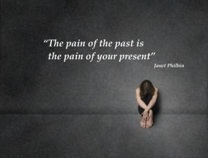 The pain of the past is the pain of your present
